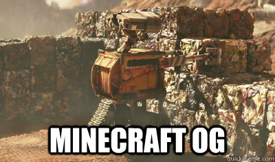MINECRAFT OG - Wall-E craft - quickmeme